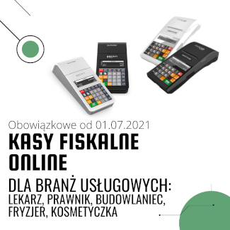 Dla kogo obowiązkowe kasy fiskalne online od 1 lipca 2021?